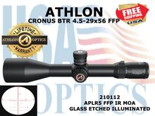 "ATHLON CRONUS BTR 4.5-29x56 APLR5 FFP IR MOA UHD <STRONG><font color = ""red"">LIMITED AVAILABILITY - 1 LEFT! SHOW/SHOP DEMO</FONT></STRONG><BR>"