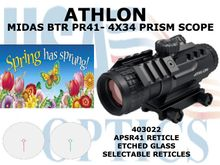 """ATHLON MIDAS BTR PR41 - 4x34 PRISM SCOPE ASPR 41 RETICLE<STRONG> <FONT COLOR = """"RED"""">LIMITED AVAILABILITY</STRONG></FONT>"""
