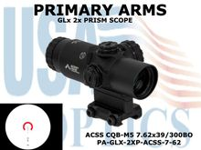 PRIMARY ARMS GLx 2X PRISM with ACSS CQB-M5 7.62x39/300BO RETICLE