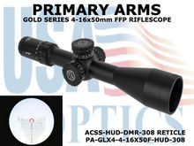 "PRIMARY ARMS GLX4 4-16x50 FFP RIFLESCOPE with ACSS-HUD-DMR-308 RETICLE ILLUMINATED  <font color = ""red""> - LIMITED AVAILABILITY</FONT>"