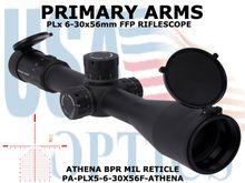 PRIMARY ARMS PLx 6-30x56mm<BR> FFP RIFLESCOPE - ILLUMINATED ATHENA BPR MIL<BR> RETICLE