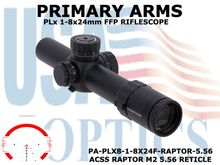 PRIMARY ARMS PLx 1-8x24mm FFP RIFLE SCOPE - ILLUMINATED ACSS RAPTOR M2 5.56 RETICLE