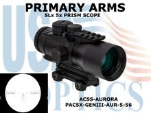 PRIMARY ARMS SLx 5x36mm GEN III PRISM SCOPE - ACSS-AURORA RETICLE