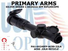 PRIMARY ARMS SLx6 1-6x24mm SFP RIFLE SCOPE GEN III - ILLUMINATED ACSS-22LR RETICLE