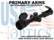 PRIMARY ARMS SLx 3-18x50mm FFP RIFLE SCOPE - ILLUMINATED ACSS-APOLLO-6.5CR/.224V