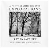 Explorations: A Photographic Journey by Ray McSavaney