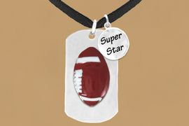 """<bR>              AN ALLAN ROBIN DESIGN<bR>                   EXCLUSIVELY OURS!!<BR>                  LEAD & NICKEL FREE!!<BR>W16296N - DOUBLE-SIDED FOOTBALL<Br>  """"NEVER GIVE UP"""" DOG TAG & """"SUPER<Br>        STAR"""" CHARM NECKLACE FROM<bR>                 $7.50 TO $11.75 ©2010"""