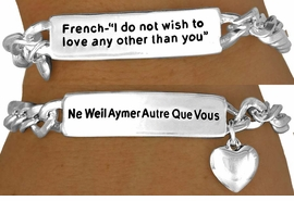 "<BR>                   AN ALLAN  ROBIN DESIGN<Br>                       EXCLUSIVELY OURS!!!<BR>W11392B - SILVER FINISH LOBSTER CLASP<br>      ""I DO NOT WISH TO LOVE ANY OTHER<Br>             THAN YOU"" FRENCH & ENGLISH<bR>                 BRACELET AS LOW AS $3.65<BR>                                      �2007"