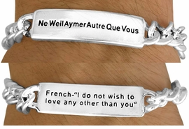 "<BR>               AN ALLAN  ROBIN DESIGN<Br>                   EXCLUSIVELY OURS!!!<BR>    W11396B - MEN'S SILVER FINISH<br>""I DO NOT WISH TO LOVE ANY OTHER<br>      THAN YOU"" FRENCH & ENGLISH<Br>          BRACELET FROM $3.65 TO $7.50"