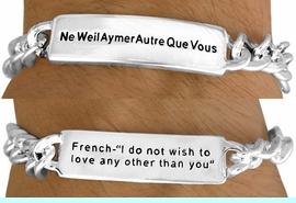 """<BR>               AN ALLAN  ROBIN DESIGN<Br>                   EXCLUSIVELY OURS!!!<BR>    W11396B - MEN'S SILVER FINISH<br>""""I DO NOT WISH TO LOVE ANY OTHER<br>      THAN YOU"""" FRENCH & ENGLISH<Br>          BRACELET FROM $3.65 TO $7.50"""
