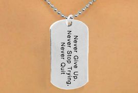 """<B>BACK OF DOG TAGS</B><BR>     <BR    ><BR><B>"""" NEVER GIVE UP, <BR>NEVER STOP TRYING, <BR>NEVER QUIT """" </B>  <BR>          &#169;2010"""