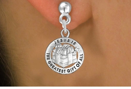 """<bR>                 EXCLUSIVELY OURS!!<BR>           AN ALLAN ROBIN DESIGN!!<BR>  CLICK HERE TO SEE 1000+ EXCITING<BR>     CHANGES THAT YOU CAN MAKE!<BR> CADMIUM, LEAD & NICKEL FREE!! <BR>W1316SE - ROUND SILVER TONE <BR>""""GREATEST GIFT"""" CHRISTMAS CHARM <BR>EARRINGS FROM $4.50 TO $8.35 �2012"""