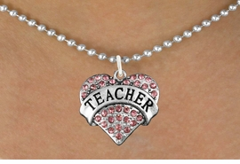 "<bR>                 EXCLUSIVELY OURS!!<Br>           AN ALLAN ROBIN DESIGN!!<BR>  CLICK HERE TO SEE 120+ EXCITING<BR>     CHANGES THAT YOU CAN MAKE!<BR>                LEAD & NICKEL FREE!!<BR>W1242SN - ROSE CRYSTAL ""TEACHER"" <BR>          HEART CHARM & NECKLACE <BR>         FROM $5.40 TO $9.85 �2012"