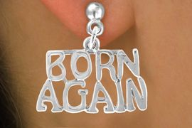 "<bR>                 EXCLUSIVELY OURS!!<Br>           AN ALLAN ROBIN DESIGN!!<BR>  CLICK HERE TO SEE 120+ EXCITING<BR>     CHANGES THAT YOU CAN MAKE!<BR>                LEAD & NICKEL FREE!!<BR>W635SE - CHRISTIAN ""BORN AGAIN""<Br>       & EARRINGS FROM $4.50 TO $8.35"
