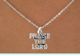 """<bR>              EXCLUSIVELY OURS!!<Br>         AN ALLAN ROBIN DESIGN!!<BR>CLICK HERE TO SEE 120+ EXCITING<BR>  CHANGES THAT YOU CAN MAKE!<BR>             LEAD & NICKEL FREE!!<BR>     W636SN - """"PRAISE THE LORD""""<BR>    & NECKLACE AS LOW AS $4.50<BR>                           �2009"""