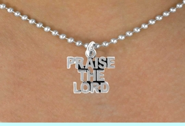 """<bR>              EXCLUSIVELY OURS!!<Br>         AN ALLAN ROBIN DESIGN!!<BR>CLICK HERE TO SEE 120+ EXCITING<BR>  CHANGES THAT YOU CAN MAKE!<BR>             LEAD & NICKEL FREE!!<BR>     W636SN - """"PRAISE THE LORD""""<BR>    & NECKLACE AS LOW AS $4.50"""