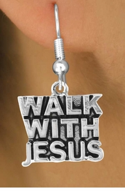 """<bR>                EXCLUSIVELY OURS!!<Br>          AN ALLAN ROBIN DESIGN!!<BR> CLICK HERE TO SEE 120+ EXCITING<BR>    CHANGES THAT YOU CAN MAKE!<BR>               LEAD & NICKEL FREE!!<BR>      W637SE - """"WALK WITH JESUS""""<Br>      & EARRINGS FROM $4.50 TO $8.35"""