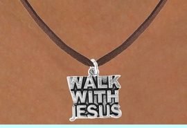 """<bR>              EXCLUSIVELY OURS!!<Br>         AN ALLAN ROBIN DESIGN!!<BR>CLICK HERE TO SEE 120+ EXCITING<BR>  CHANGES THAT YOU CAN MAKE!<BR>             LEAD & NICKEL FREE!!<BR>    W637SN - """"WALK WITH JESUS""""<BR>     & NECKLACE AS LOW AS $4.50"""