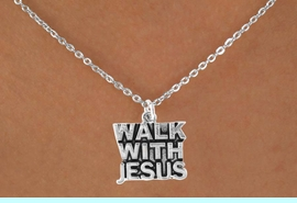 """<bR>              EXCLUSIVELY OURS!!<Br>         AN ALLAN ROBIN DESIGN!!<BR>CLICK HERE TO SEE 120+ EXCITING<BR>  CHANGES THAT YOU CAN MAKE!<BR>             LEAD & NICKEL FREE!!<BR>    W637SN - """"WALK WITH JESUS""""<BR>     & NECKLACE AS LOW AS $4.50<BR>                             �2009"""