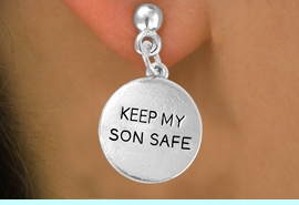 """<bR>                 EXCLUSIVELY OURS!!<Br>          AN ALLAN ROBIN DESIGN!!<BR>CLICK HERE TO SEE 120+ EXCITING<BR>   CHANGES THAT YOU CAN MAKE!<BR>              LEAD & NICKEL FREE!!<BR>  W664SE -  """"KEEP MY SON SAFE""""<br>             DISC & EARRING FROM<bR>                      $4.50 TO $8.35"""