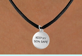 """<bR>                 EXCLUSIVELY OURS!!<Br>           AN ALLAN ROBIN DESIGN!!<BR>  CLICK HERE TO SEE 120+ EXCITING<BR>    CHANGES THAT YOU CAN MAKE!<BR>                LEAD & NICKEL FREE!!<BR>   W664SN -  """"KEEP MY SON SAFE""""<Br>            CHARM NECKLACE FROM<bR>                       $4.50 TO $8.35"""