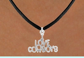 """<bR>                 EXCLUSIVELY OURS!!<Br>           AN ALLAN ROBIN DESIGN!!<BR>  CLICK HERE TO SEE 120+ EXCITING<BR>     CHANGES THAT YOU CAN MAKE!<BR>                LEAD & NICKEL FREE!!<BR>     W691SN - """"I LOVE COWBOYS"""" &<BR>     NECKLACE FROM $4.50 TO $8.35"""
