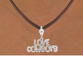 "<bR>                 EXCLUSIVELY OURS!!<Br>           AN ALLAN ROBIN DESIGN!!<BR>  CLICK HERE TO SEE 120+ EXCITING<BR>     CHANGES THAT YOU CAN MAKE!<BR>                LEAD & NICKEL FREE!!<BR>     W691SN - ""I LOVE COWBOYS"" &<BR>     NECKLACE FROM $4.50 TO $8.35"