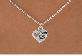 "<bR>                 EXCLUSIVELY OURS!!<Br>           AN ALLAN ROBIN DESIGN!!<BR>  CLICK HERE TO SEE 120+ EXCITING<BR>     CHANGES THAT YOU CAN MAKE!<BR>                LEAD & NICKEL FREE!!<BR>     W756SN - ""FAITH, HOPE, LOVE""<BR>     HEART CHARM NECKLACE FROM<Br>                        $4.50 TO $8.35"