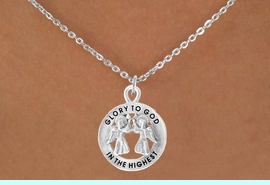 <bR>                 EXCLUSIVELY OURS!!<Br>           AN ALLAN ROBIN DESIGN!!<BR>  CLICK HERE TO SEE 500+ EXCITING<BR>     CHANGES THAT YOU CAN MAKE!<BR>                LEAD & NICKEL FREE!!<BR>           W758SN - GLORY TO GOD <br>           IN THE HIGHEST NECKLACE <br>               FROM $4.50 TO $8.35