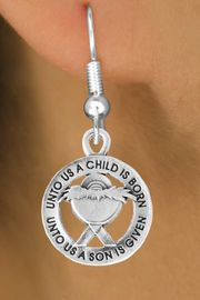 <bR>                    EXCLUSIVELY OURS!!<Br>              AN ALLAN ROBIN DESIGN!!<BR>  CLICK HERE TO SEE 500+ EXCITING<BR>     CHANGES THAT YOU CAN MAKE!<BR>                LEAD & NICKEL FREE!!<BR> W759SE - UNTO US A CHILD IS BORN� <BR>       EARRINGS FROM $4.50 TO $8.35