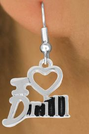 """<bR>               EXCLUSIVELY OURS!!<BR>         AN ALLAN ROBIN DESIGN!!<BR>CLICK HERE TO SEE 500+ EXCITING<BR>   CHANGES THAT YOU CAN MAKE!<BR>              LEAD & NICKEL FREE!!<BR>        W844SE - """"I LOVE DRILL""""<Br>  EARRINGS FROM $4.50 TO $8.35"""