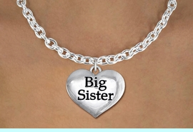 """<bR>               EXCLUSIVELY OURS!!<BR>         AN ALLAN ROBIN DESIGN!!<BR>CLICK HERE TO SEE 600+ EXCITING<BR>   CHANGES THAT YOU CAN MAKE!<BR>      CADMIUM,  LEAD & NICKEL FREE!! <BR>W1297SN -  POLISHED SILVER TONE <Br>""""BIG SISTER"""" HEART & NECKLACE <BR>      FROM $4.50 TO $8.35 �2012"""
