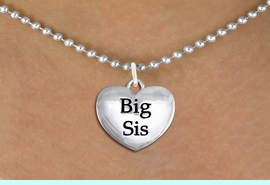 """<bR>               EXCLUSIVELY OURS!!<BR>         AN ALLAN ROBIN DESIGN!!<BR>CLICK HERE TO SEE 600+ EXCITING<BR>   CHANGES THAT YOU CAN MAKE!<BR>      CADMIUM,  LEAD & NICKEL FREE!! <BR>W1298SN -  POLISHED SILVER TONE <Br>""""BIG SIS"""" HEART CHARM & NECKLACE <BR>      FROM $4.50 TO $8.35 �2012"""