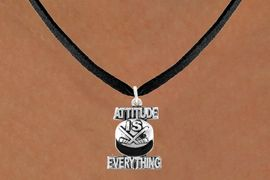 "<bR>                              EXCLUSIVELY OURS!!<BR>                        AN ALLAN ROBIN DESIGN!!<BR>               CLICK HERE TO SEE 600+ EXCITING<BR>                  CHANGES THAT YOU CAN MAKE!<BR>                             LEAD & NICKEL FREE!!<BR>         W1051SN - ""ATTITUDE IS EVERYTHING""<Br>HOCKEY NECKLACE FROM $4.50 TO $8.35 &#169;2011"