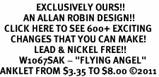 """<bR>                 EXCLUSIVELY OURS!!<BR>           AN ALLAN ROBIN DESIGN!!<BR>  CLICK HERE TO SEE 600+ EXCITING<BR>     CHANGES THAT YOU CAN MAKE!<BR>                LEAD & NICKEL FREE!!<BR>         W1067SAK - """"FLYING ANGEL""""<Br>ANKLET FROM $3.35 TO $8.00 �11"""