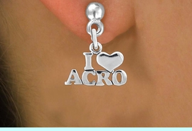 """<bR>                   EXCLUSIVELY OURS!!<BR>             AN ALLAN ROBIN DESIGN!!<BR>    CLICK HERE TO SEE 600+ EXCITING<BR>       CHANGES THAT YOU CAN MAKE!<BR>                  LEAD & NICKEL FREE!!<BR>              W1081SE - """"I LOVE ACRO""""<Br>EARRINGS FROM $4.50 TO $8.35 �2011"""