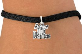 """<bR>                              EXCLUSIVELY OURS!!<BR>                        AN ALLAN ROBIN DESIGN!!<BR>               CLICK HERE TO SEE 600+ EXCITING<BR>                  CHANGES THAT YOU CAN MAKE!<BR>                             LEAD & NICKEL FREE!!<BR>             W1094SB - """"BORN TO DANCE"""" CHARM<Br>         & BRACELET FROM $4.15 TO $8.00 &#169;2011"""