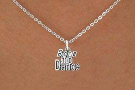 """<bR>                            EXCLUSIVELY OURS!!<BR>                      AN ALLAN ROBIN DESIGN!!<BR>             CLICK HERE TO SEE 600+ EXCITING<BR>                CHANGES THAT YOU CAN MAKE!<BR>                           LEAD & NICKEL FREE!!<BR>          W1094SN - """"BORN TO DANCE"""" CHARM<Br>      & NECKLACE FROM $4.50 TO $8.35 �2011"""
