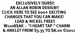 """<bR>                 EXCLUSIVELY OURS!!<BR>           AN ALLAN ROBIN DESIGN!!<BR>  CLICK HERE TO SEE 600+ EXCITING<BR>     CHANGES THAT YOU CAN MAKE!<BR>                LEAD & NICKEL FREE!!<BR>    W1108SAK - """"I HEART TAP """" CHARM <Br>   & ANKLET FROM $3.35 TO $8.00 �11"""