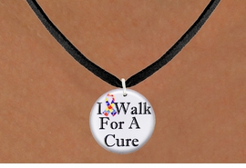 """<bR>                              EXCLUSIVELY OURS!!<BR>                        AN ALLAN ROBIN DESIGN!!<BR>               CLICK HERE TO SEE 600+ EXCITING<BR>                  CHANGES THAT YOU CAN MAKE!<BR>                             LEAD & NICKEL FREE!!<BR>W1229SN - AUTISM RIBBON """"I WALK FOR A CURE""""  <Br>CHARM & NECKLACE FROM $4.50 TO $8.35 �2012"""