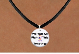 """<bR>                  EXCLUSIVELY OURS!!<BR>            AN ALLAN ROBIN DESIGN!!<BR>   CLICK HERE TO SEE 600+ EXCITING<BR>      CHANGES THAT YOU CAN MAKE!<BR>                 LEAD & NICKEL FREE!!<BR> W1230SN - AUTISM PUZZLE RIBBON  <BR>""""WE WILL ALL FIGHT THIS TOGETHER""""  <Br>                  CHARM & NECKLACE <BR>        FROM $4.50 TO $8.35 �2012"""