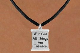 """<bR>               EXCLUSIVELY OURS!!<BR>         AN ALLAN ROBIN DESIGN!!<BR>CLICK HERE TO SEE 600+ EXCITING<BR>   CHANGES THAT YOU CAN MAKE!<BR>              LEAD & NICKEL FREE!!<BR>  W975SN - """"WITH GOD ALL THINGS<BR>           ARE POSSIBLE """"NECKLACE <Br>                FROM $4.50 TO $8.35"""