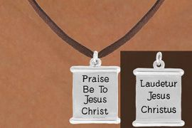 """<bR>               EXCLUSIVELY OURS!!<BR>         AN ALLAN ROBIN DESIGN!!<BR>CLICK HERE TO SEE 600+ EXCITING<BR>   CHANGES THAT YOU CAN MAKE!<BR>              LEAD & NICKEL FREE!!<BR>  W976SN - 2 SIDED """"PRAISE BE TO<BR>           JESUS CHRIST"""" NECKLACE <Br>                FROM $4.50 TO $8.35"""