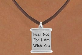 "<bR>               EXCLUSIVELY OURS!!<BR>         AN ALLAN ROBIN DESIGN!!<BR>CLICK HERE TO SEE 600+ EXCITING<BR>   CHANGES THAT YOU CAN MAKE!<BR>              LEAD & NICKEL FREE!!<BR>  W977SN - ""FEAR NOT FOR I AM<BR>          WITH YOU"" NECKLACE <Br>                FROM $4.50 TO $8.35"
