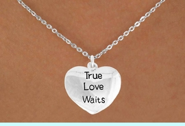 """<bR>               EXCLUSIVELY OURS!!<BR>         AN ALLAN ROBIN DESIGN!!<BR>CLICK HERE TO SEE 600+ EXCITING<BR>   CHANGES THAT YOU CAN MAKE!<BR>              LEAD & NICKEL FREE!!<BR>    W978SN - """"TRUE LOVE WAITS""""<Br>  NECKLACE FROM $4.50 TO $8.35<BR>                              �2011"""