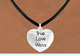"""<bR>               EXCLUSIVELY OURS!!<BR>         AN ALLAN ROBIN DESIGN!!<BR>CLICK HERE TO SEE 600+ EXCITING<BR>   CHANGES THAT YOU CAN MAKE!<BR>              LEAD & NICKEL FREE!!<BR>    W978SN - """"TRUE LOVE WAITS""""<Br>  NECKLACE FROM $4.50 TO $8.35"""