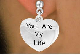 """<bR>               EXCLUSIVELY OURS!!<BR>         AN ALLAN ROBIN DESIGN!!<BR>CLICK HERE TO SEE 600+ EXCITING<BR>   CHANGES THAT YOU CAN MAKE!<BR>              LEAD & NICKEL FREE!!<BR>     W981SE - """"YOU ARE MY LIFE""""<Br>  EARRINGS FROM $4.50 TO $8.35"""