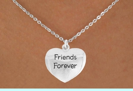"""<bR>               EXCLUSIVELY OURS!!<BR>         AN ALLAN ROBIN DESIGN!!<BR>CLICK HERE TO SEE 600+ EXCITING<BR>   CHANGES THAT YOU CAN MAKE!<BR>              LEAD & NICKEL FREE!!<BR>    W982SN - """"FRIENDS FOREVER""""<Br>  NECKLACE FROM $4.50 TO $8.35"""