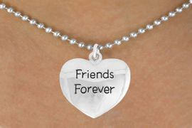 "<bR>               EXCLUSIVELY OURS!!<BR>         AN ALLAN ROBIN DESIGN!!<BR>CLICK HERE TO SEE 600+ EXCITING<BR>   CHANGES THAT YOU CAN MAKE!<BR>              LEAD & NICKEL FREE!!<BR>    W982SN - ""FRIENDS FOREVER""<Br>  NECKLACE FROM $4.50 TO $8.35"