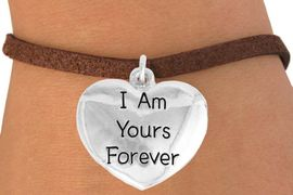 "<bR>               EXCLUSIVELY OURS!!<BR>         AN ALLAN ROBIN DESIGN!!<BR>CLICK HERE TO SEE 600+ EXCITING<BR>   CHANGES THAT YOU CAN MAKE!<BR>              LEAD & NICKEL FREE!!<BR>  W983SB - ""I AM YOURS FOREVER"" &<Br>   BRACELET FROM $4.15 TO $8.00"
